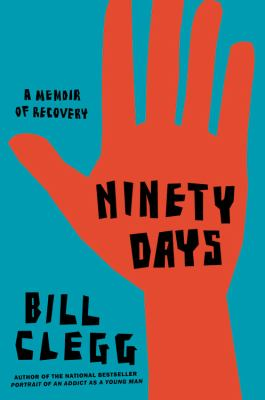 Ninety days : a memoir of recovery
