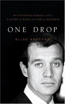 One drop: my father's hidden life-- a story of race and family secrets