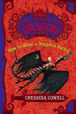 How to steal a dragon's sword : the heroic misadventures of Hiccup the Viking