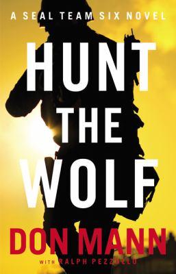 Hunt the wolf: a SEAL Team Six novel