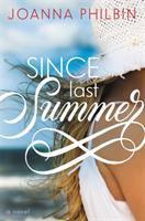 Since last summer : a novel