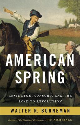 American spring : Lexington, Concord, and the road to revolution