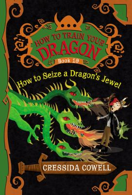 How to seize a dragon's jewel :  the heroic misadventures of Hiccup the Viking