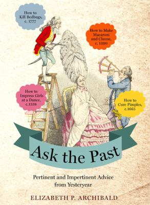 Ask the past :  pertinent and impertinent advice from yesteryear