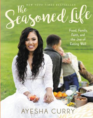 The seasoned life :  food, family, faith, and the joy of eating well