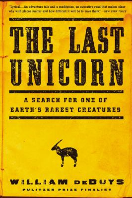 The last unicorn : a search for one of Earth's rarest creatures
