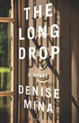The long drop : a novel