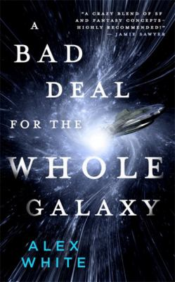 A bad deal for the whole galaxy
