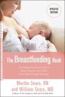 The breastfeeding book : everything you need to know about nursing your child from birth through weaning