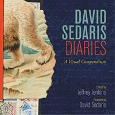 David Sedaris diaries : a visual compendium