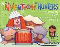 The Invention Hunters Discover How Electricity Works