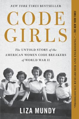 Code girls: the untold story of the American women code breakers who helped win World War II