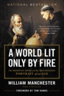 A world lit only by fire: the medieval mind and the Renaissance : portrait of an age