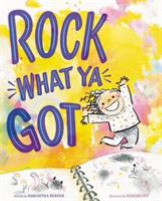 Rock what ya got
