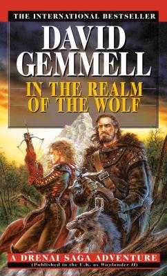 In the realm of the wolf: a Drenai Saga adventure