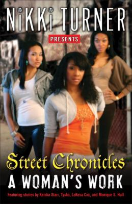 Nikki Turner presents Street chronicles: a woman's work