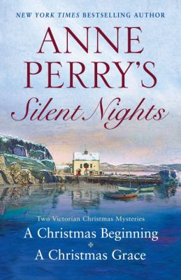 Anne Perry's Silent Nights Two Victorian Christmas Mysteries