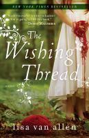 The Wishing Thread a Novel