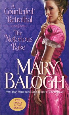A Counterfeit Betrothal ; The Notorious Rake