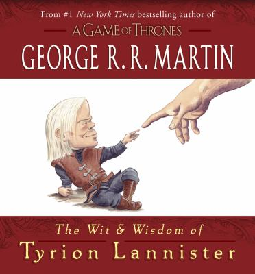 The Wit and Wisdom of Tyrion Lannister