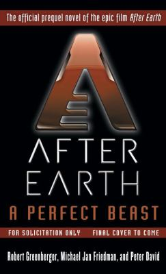 After Earth : a perfect beast