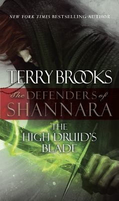 The High Druid's Blade the Defenders of Shannara