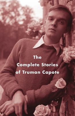 The complete short stories of Truman Capote