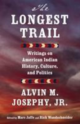 The longest trail: writings on American Indian history, culture, and politics