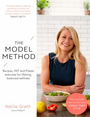 Book cover for The model method : recipes, HIIT and Pilates exercises for lifelong wellness