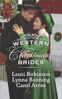Western Christmas brides :  A Bride and Baby for Christmas / Miss Christina's Christmas Wish / A Kiss from the Cowboy