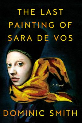 The last painting of Sara De Vos : a novel