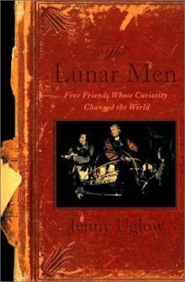 The lunar men: five friends whose curiosity changed the world