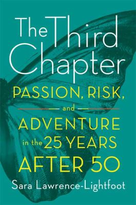 The third chapter: passion, risk, and adventure in the twenty-five years after fifty