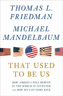 That used to be us: how America fell behind in the world we invented and how we can come back