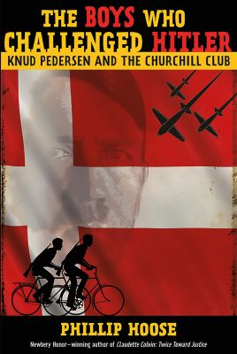 The boys who challenged Hitler : Knud Pedersen and the Churchill Club