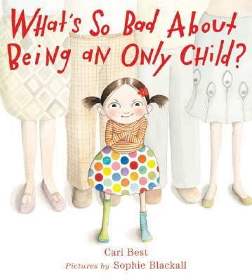 What's so bad about being an only child?