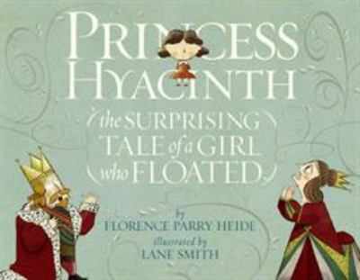 Princess Hyacinth: (the surprising tale of a girl who floated)