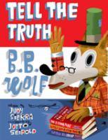 Tell the truth, B.B. Wolf