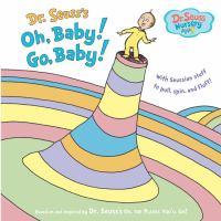 Dr. Seuss's Oh, baby! Go, baby!