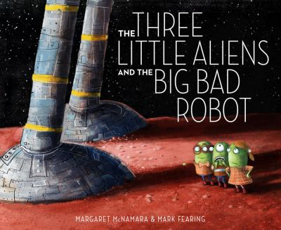 Link to Catalogue record for The Three Little Aliens and the Big Bag Robot