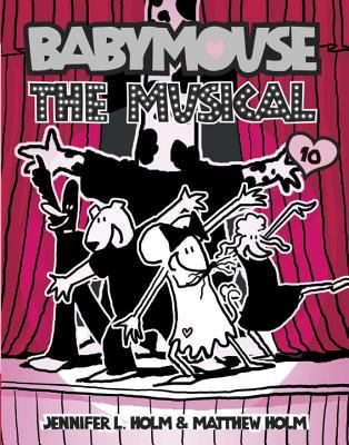 Babymouse. 10, Babymouse the musical