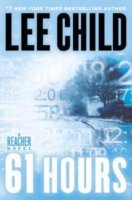 61 hours: a Reacher novel