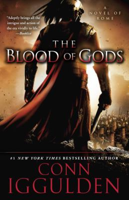 The blood of Gods : a novel of Rome