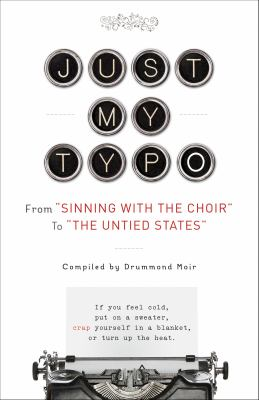 """Just my typo [electronic resource] :  from """"sinning with the choir"""" to """"the Untied States"""""""