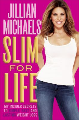 Slim for life [electronic resource] :  my insider secrets to simple, fast, and lasting weight loss