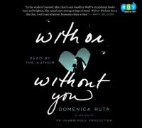 With or Without You: A Memoir by Domenica Ruta