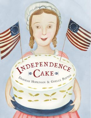 Independence Cake :  a revolutionary confection inspired by Amelia Simmons, whose true history is unfortunately unknown