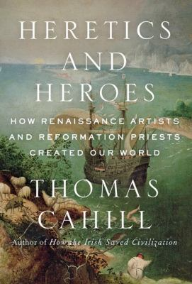 Heretics and heroes: the exaltation of ego in the Renaissance and the Reformation