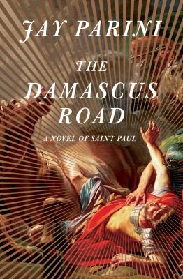 The Damascus road: a novel of Saint Paul