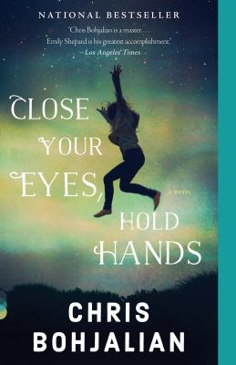 Close Your Eyes, Hold Hands A Novel